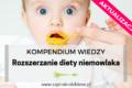 Rozszerzanie diety niemowlaka bez tajemnic – aktualizacja 2019!