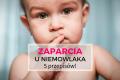 Zaparcia u niemowlaka – 5 sprawdzony przepisów