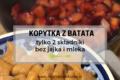 Dwuskładnikowe kopytka z batata! Bez jajka i mleka. BLW i nie tylko :)