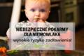 Niebezpieczne pokarmy dla niemowlaka – wysokie ryzyko zadławienia!