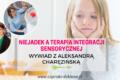 Niejadek a terapia integracji sensorycznej – wywiad z Aleksandrą Charęzińską, terapeutką SI