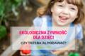 Ekologiczna żywność dla dzieci
