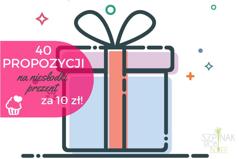 40 pomysłów na niesłodki prezent dla dziecka